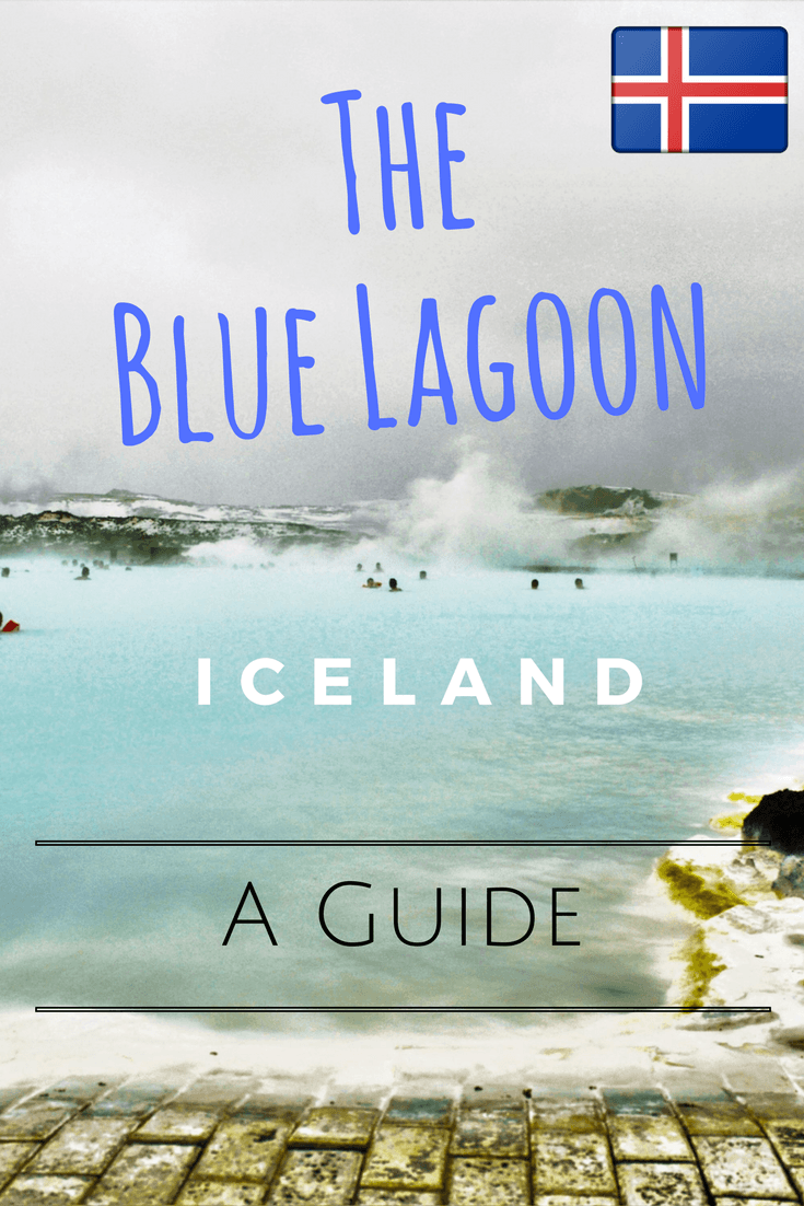 The Blue Lagoon, Iceland Guide and tips