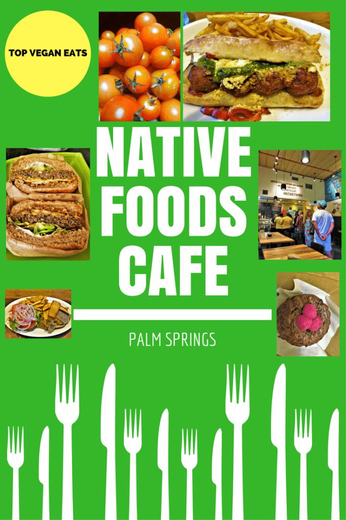 Native Foods cafe palm springs vegan review