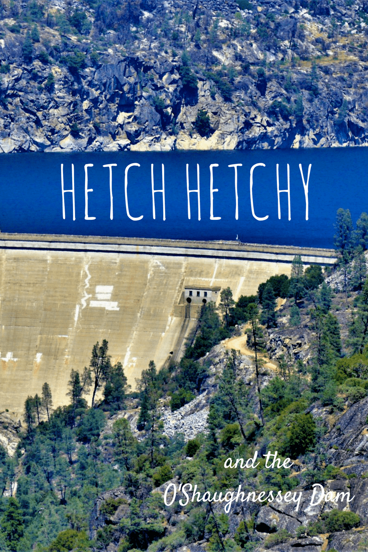 A Trip to Hetch Hetchy and the O'Shaughnessy Dam Pinterest