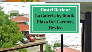 Hostel Review-La Galeria by Bunik,Playa Del Carmen,Mexico