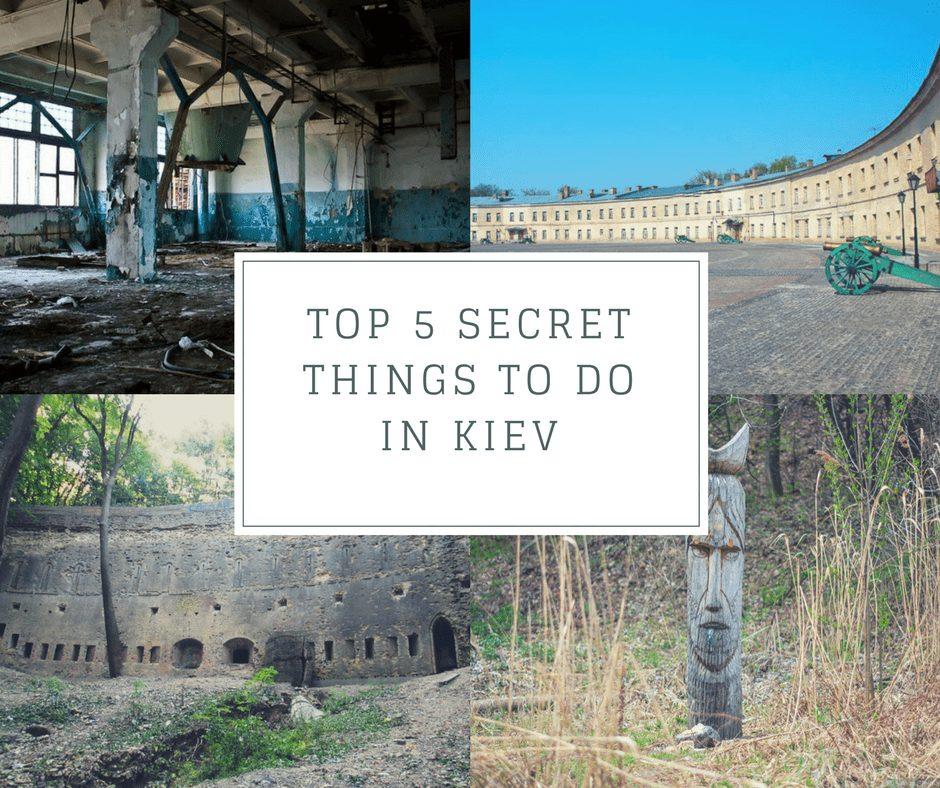 Top 5 secret things to do in Kiev