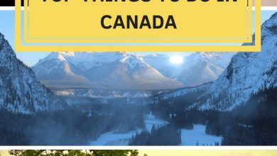 Top things to do in Canada for Tourists