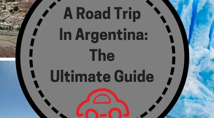 A Road Trip In Argentina_The Ultimate Guide