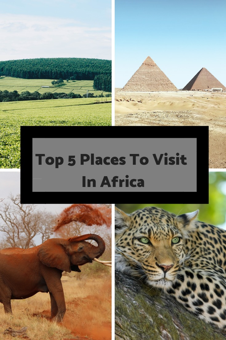 Top 5 Places To Visit In Africa
