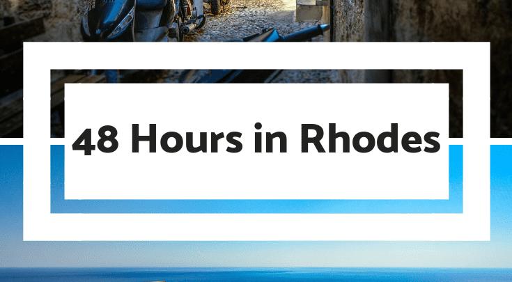 48 Hours in Rhodes