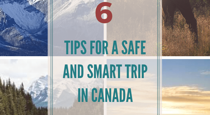 Six Tips for a Safe and Smart Canada Trip