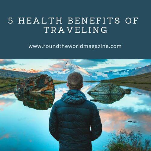 5 Health Benefits of Traveling