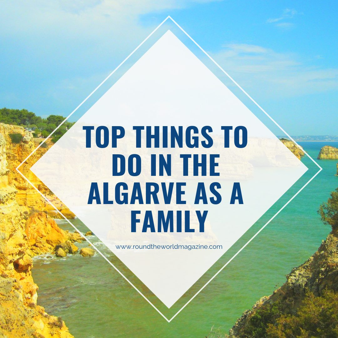 Top Things To Do In The Algarve As A Family